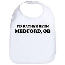Rather be in Medford Bib