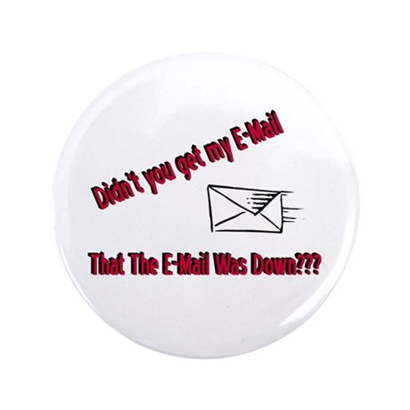 "Email is Down 3.5"" Button (100 pack)"