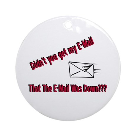 Email is Down Ornament (Round)