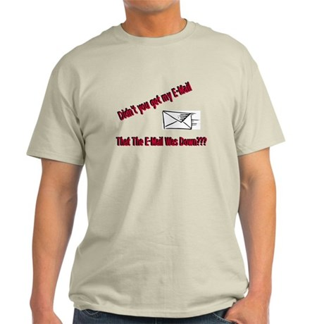 Email is Down Light T-Shirt