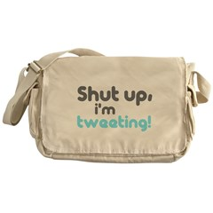Shut up I'm tweeting Messenger Bag
