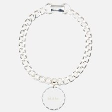 let it be. (Words To Live By) Charm Bracelet, One