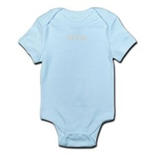 let it be. (Words To Live By) Infant Bodysuit