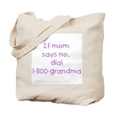 If mom says no...(purple) Tote Bag