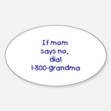 If mom says no...(blue) Oval Decal