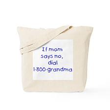 If mom says no...(blue) Tote Bag