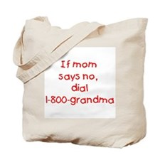 If mom says no...(red) Tote Bag