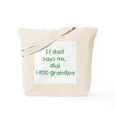 If dad says no...(green) Tote Bag