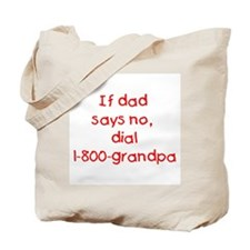 If dad says no...(red) Tote Bag
