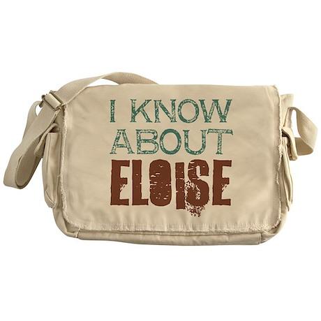 I Know About Eloise Messenger Bag
