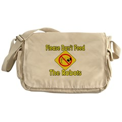 Don't Feed Robots Messenger Bag