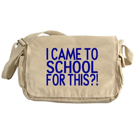 Came To School Messenger Bag