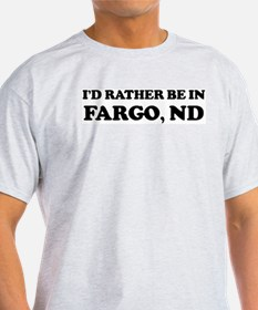 Rather be in Fargo Ash Grey T-Shirt