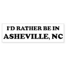 Rather be in Asheville Bumper Bumper Sticker