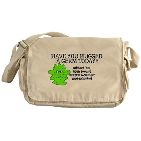 Have you hugged a germ today? Messenger Bag