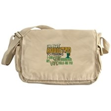 Not Addicted to Fishing Messenger Bag