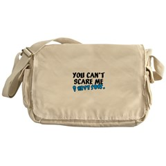 You Can't Scare Me....Sons Messenger Bag