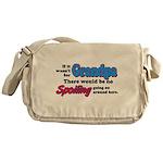 Grandpa - No Spoiling! Messenger Bag