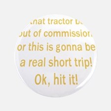 """Tractor Beam 3.5"""" Button"""