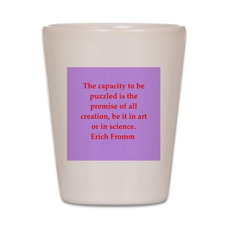 Erich Fromm quotes Shot Glass
