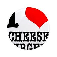 "I Heart (Love) Cheeseburgers 3.5"" Button"