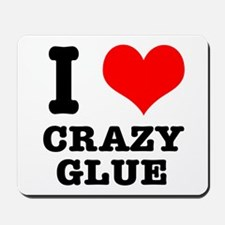 I Heart (Love) Crazy Glue Mousepad