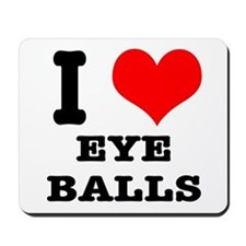I Heart (Love) Eyeballs Mousepad