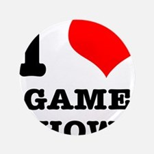 """I Heart (Love) Game Shows 3.5"""" Button"""