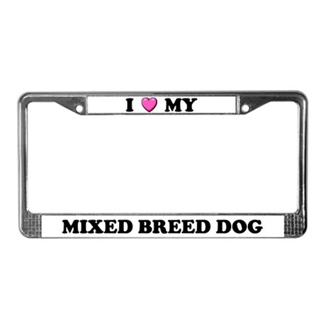 I Heart My Mixed Breed Dog License Plate Frame