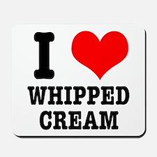 I Heart (Love) Whipped Cream Mousepad