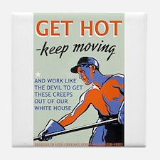 Get Hot Keep Moving Tile Coaster