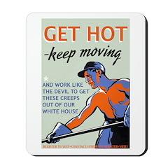 Get Hot Keep Moving Mousepad