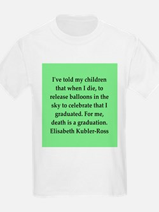 elisabeth kubler ross quotes T-Shirt