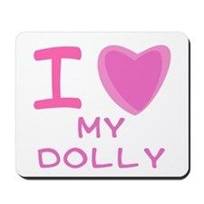 Pink I Heart (Love) My Dolly Mousepad