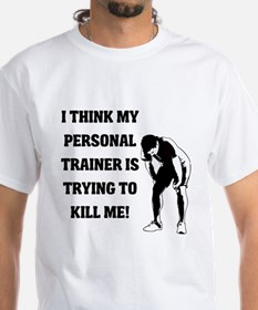 Think my personal trainer...m Shirt
