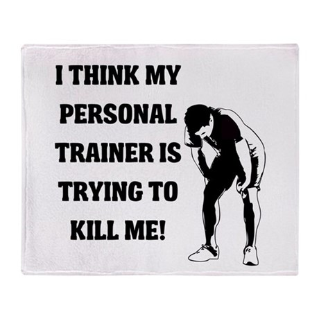 Think my personal trainer...m Throw Blanket