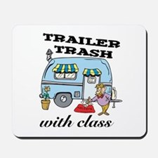 Trailer Trash with Class Mousepad