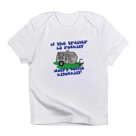 If the trailer is Rockin, Don Infant T-Shirt