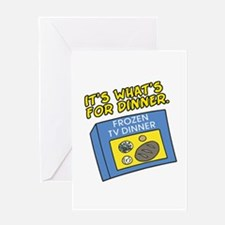 TV Dinner -Its Whats for Dinn Greeting Card