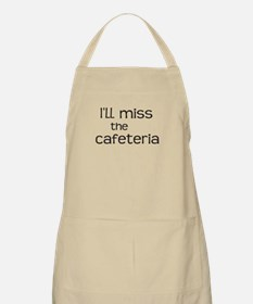 I'll miss the Cafeteria Apron