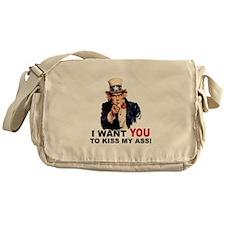 Want You to Kiss My Ass Messenger Bag