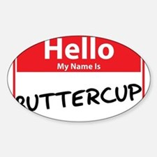 Hello My Name is Buttercup Decal