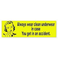 Wear Clean Underwear Bumper Bumper Sticker
