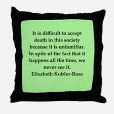 elisabeth kubler ross quotes Throw Pillow