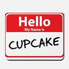Hello My Name is Cupcake Mousepad