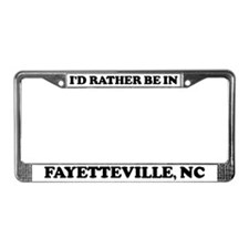Rather be in Fayetteville License Plate Frame