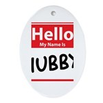 Hello My Name is Hubby Ornament (Oval)