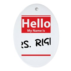 Hello My Name is Mrs. Right Ornament (Oval)