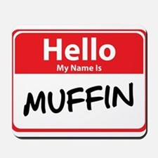 Hello My Name is Muffin Mousepad