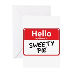 Hello My Name is Sweety Pie Greeting Card